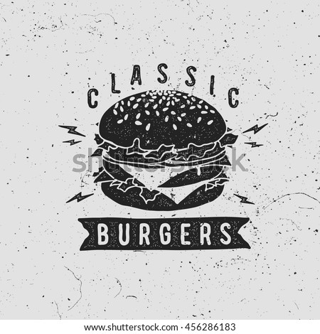 Vector vintage fast food logo. Retro hand drawn burger logotype. Hipster burger sign. Fast food icon. Fast food emblem with burger. Burger bar sign. Burger bistro logo.