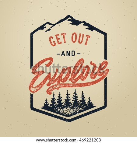 "Vector vintage hand draw quote design with calligraphy elements. ""Get out and explore"" poster. Distressed effect old style - Shutterstock ID 469221203"
