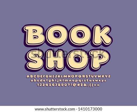 Vector vintage sign Book Shop with 3D Font. Bright Alphabet Letters, Numbers and Symbols #1410173000