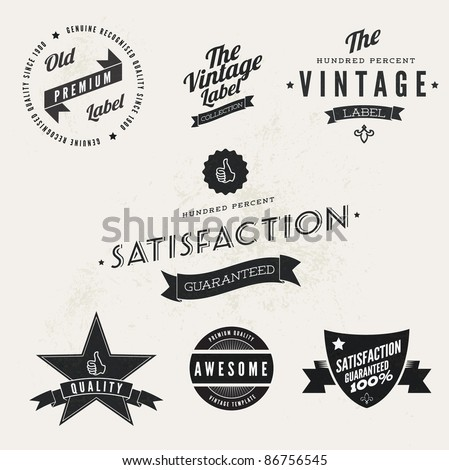 Vector Vintage Styled Premium Quality and Satisfaction Guarantee Label  collection with black grungy design.