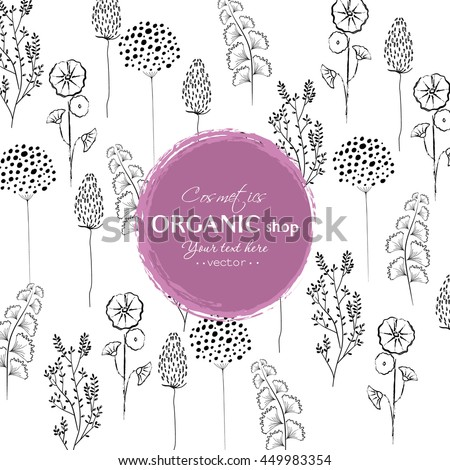 Vector vintage template label with hand-draw  flowers and herbs. Layout, mockup design for cosmetics shop,  beauty salon, natural and organic products. Organic plants sketch background.