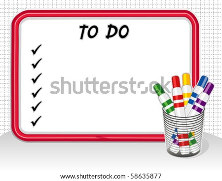 vector - Whiteboard To Do List, Marker Pens in Desk Organizer.  Copy space for home, office, school or do it yourself projects. EPS8 organized in groups for easy editing.
