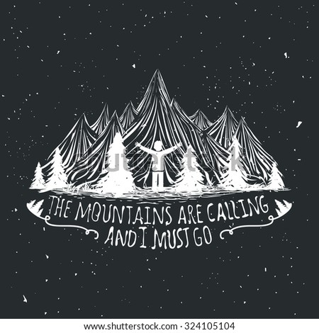 Vector wilderness quote typographic poster with man for The mountains are calling and i must go metal sign