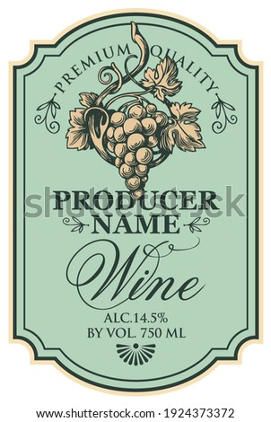 Vector wine label decorated with a hand-drawn bunch of grapes and a calligraphic inscription in a figured frame in retro style