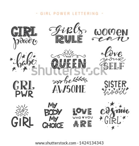 Vector with hand-lettering phrases - stylish prints for posters or t-shirts - feminism quotes and woman motivational slogans - women can, you go girl, girl power