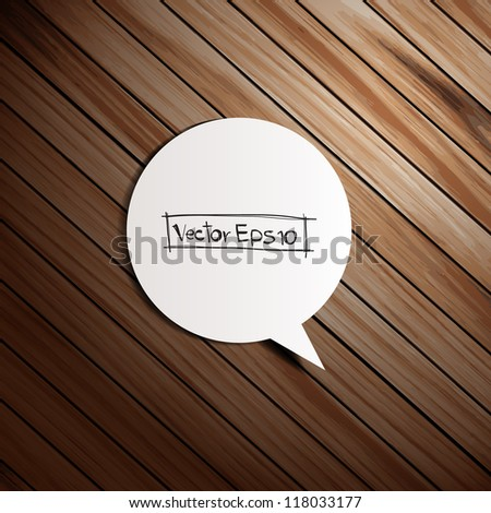 Vector wooden background with speech bubbles paper stick