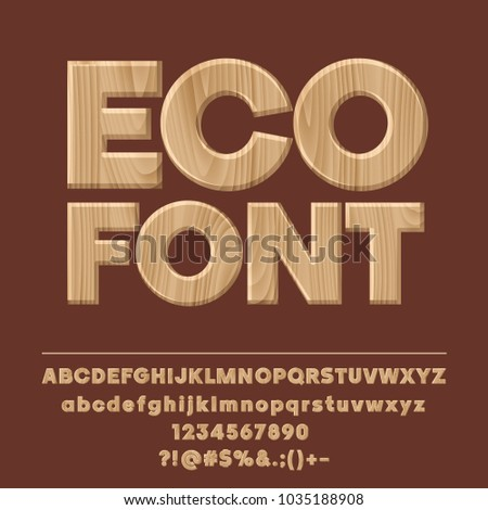 Vector Wooden textured Eco Font. Set of Natural style Alphabet Letters, Numbers and Symbols