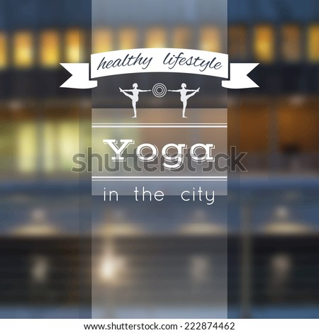 Vector yoga illustration. Name of yoga studio on a city background. Yoga class motto. Yoga sticker with a building and sea. Yoga exercises, recreation, healthy lifestyle. Yoga poster with a city view.