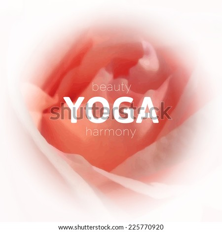 Vector yoga illustration. Name of yoga studio on a floral background. Yoga class motto. Yoga sticker. Yoga poster. Yoga exercises, recreation, healthy lifestyle. Poster for yoga class with a pink rose