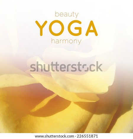 Vector yoga illustration. Name of yoga studio on a floral background. Yoga class motto. Yoga sticker. Yoga poster. Yoga exercises, recreation, healthy lifestyle. Poster for yoga class with yellow rose
