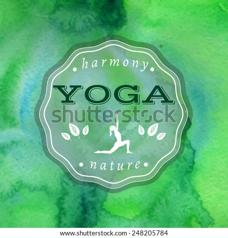Vector yoga illustration. Name of yoga studio on a green watercolors background. Yoga class motto. Yoga sticker with a girl. Yoga exercises, recreation, healthy lifestyle. Poster for yoga class.