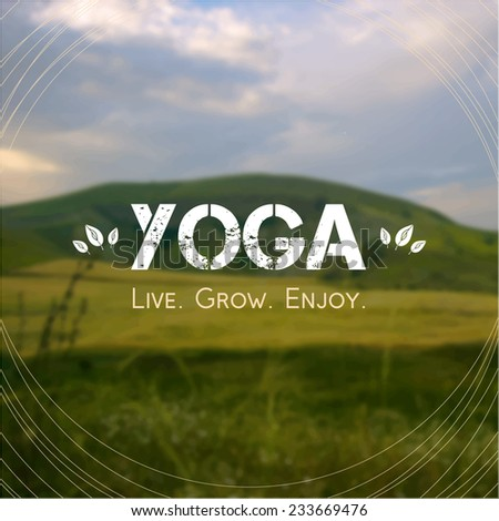 Vector yoga illustration. Name of yoga studio on a nature background. Yoga class motto. Yoga sticker. Yoga exercises, recreation, healthy lifestyle. Poster for yoga class with a Crimean landscape.