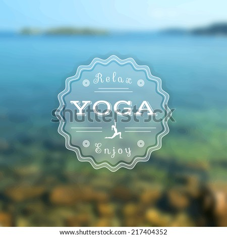 Vector yoga illustration. Name of yoga studio on a sea background. Yoga class motto. Yoga sticker. Vector yoga. Yoga exercises, recreation, healthy lifestyle. Poster for yoga class with a sea view.