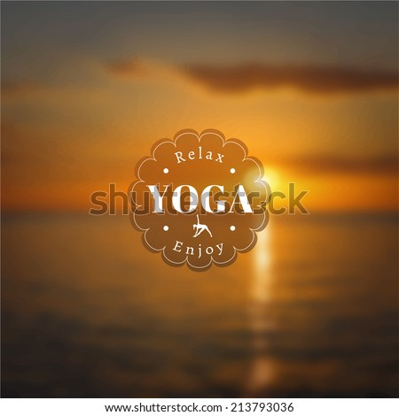 Vector yoga illustration Name of yoga studio on a sunset background Yoga class motto Yoga sticker Vector yoga Yoga exercises recreation healthy lifestyle Poster for yoga class with a sea view