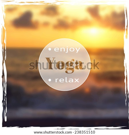 Vector yoga illustration. Name of yoga studio on a sunset background. Yoga class motto. Yoga sticker. Vector yoga. Yoga exercises, recreation, healthy lifestyle. Poster for yoga class with a sea view.