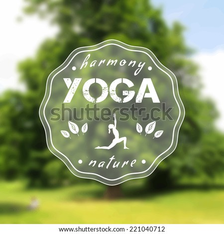 Vector yoga illustration. Name of yoga studio on a tree background. Yoga class motto. Yoga sticker with a girl. Yoga exercises, recreation, healthy lifestyle. Poster for yoga class with a nature view.
