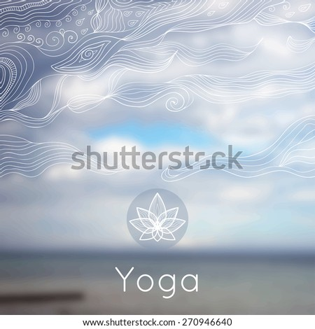 Vector yoga illustration. Poster for yoga class with a nature backdrop.Template with linear yoga icon, yoga logo in outline style. Yoga class, yoga studio, fitness center. Blurred photo background.