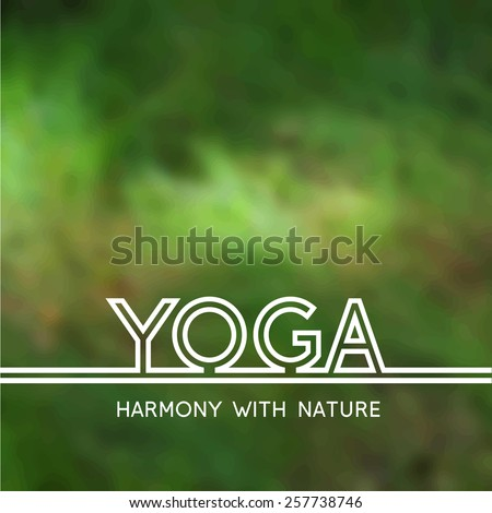 Vector yoga illustration. Yoga poster with green grass. Poster for yoga studio or yoga class on a blurred photo background. Template for yoga website. Harmony with nature.