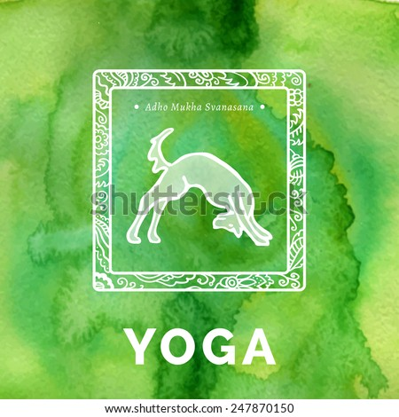 Vector yoga illustration. Yoga poster with yoga pose. Poster for yoga studio or yoga class on a green watercolors background. Yoga sticker with a dog. Yoga exercises, recreation, healthy lifestyle.