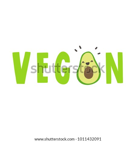 Vegan. Hand drawn word with cute funny avocado. Vector illustration