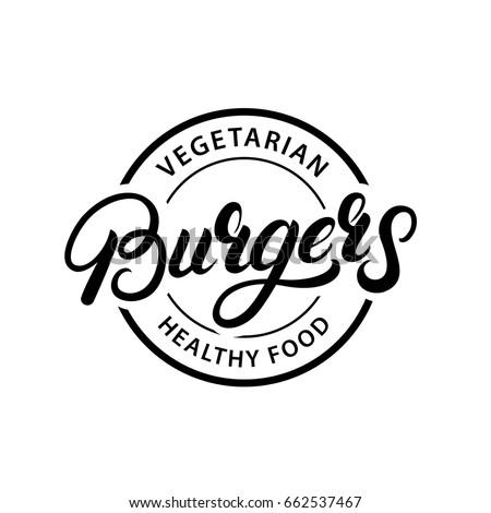 Vegetarian Burgers hand written lettering logo, label, badge, emblem. Vintage retro style. Isolated on white background. Vector illustration.