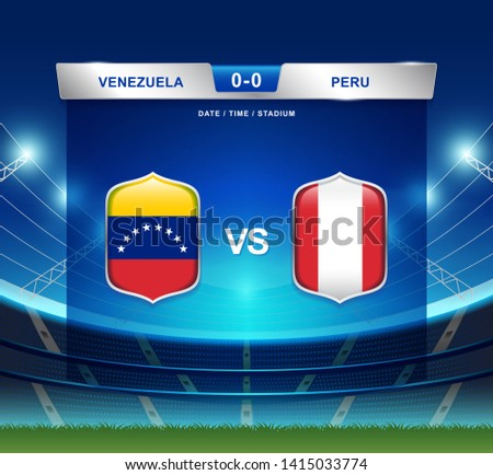 Venezuela vs Peru scoreboard broadcast template for sport soccer south america's tournament 2019 group A and football championship vector illustration