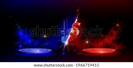 Versus VS sign with blue and red empty podiums or pedestals, glow sparks and smoke on black background. Sport confrontation, martial arts combat, fight competition or challenge, Realistic 3d vector Foto d'archivio ©