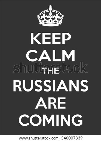 Vertical rectangular gray-white motivation the russian are coming poster based in vintage retro style Keep clam and carry on