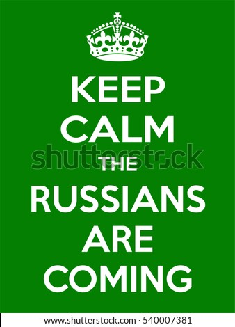 Vertical rectangular green-white motivation the russian are coming poster based in vintage retro style Keep clam and carry on