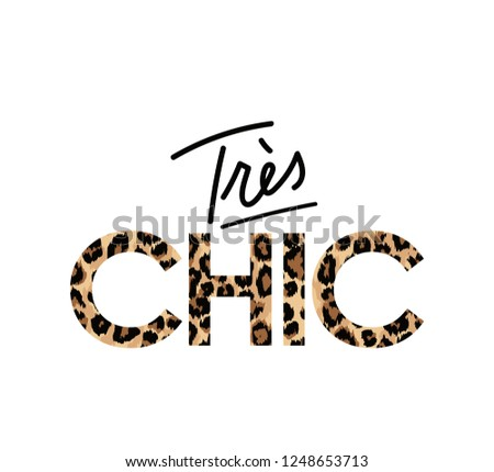 Very Chic fashion print with lettering in french. Vector illustration for t-shirts, posters, prints etc