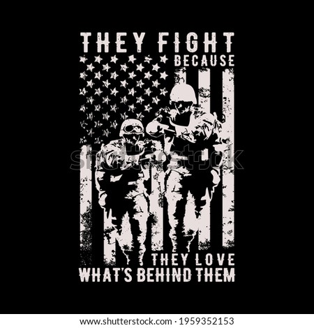 Veteran - Patriot - They fight because they love what's behind them. Soldier with flag vector illustration. Design Concept for background, t shirt, mug etc Stock photo ©
