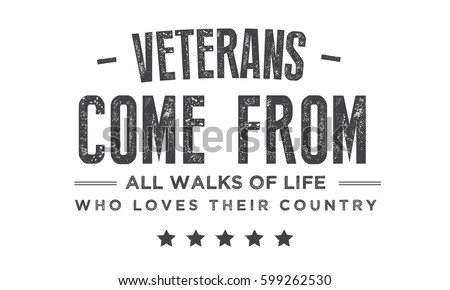 Veterans Come From All Walks Of Life Who Loves Their Country
