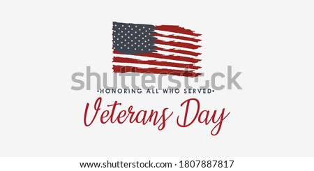 Veterans day. Honoring all who served. November 11 with american flag