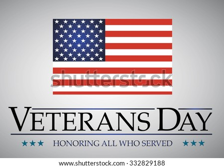 Veterans Day. Honoring all who served. Usa flag on background. Stars