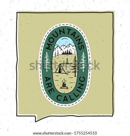 Vintage adventure badge illustration design. Outdoor emblem with tent, mountains and text - Mountains are calling. Unusual hipster style patch. Stock vector