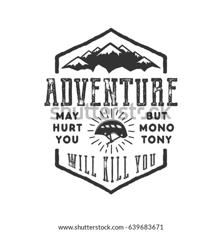 Vintage adventure Hand drawn label design. Adventure May Hurt You sign and outdoor activity symbols - mountains, climb gear. Monochrome. Isolated on white background. Vector letterpress effect.