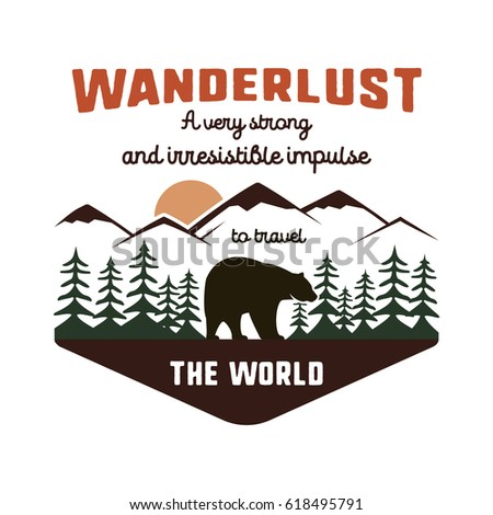 Vintage adventure hand drawn label design. Definition of wanderlust sign and outdoor activity symbols - mountains, forest, bear. Retro colors. Isolated on white background. Vector letterpress effect..