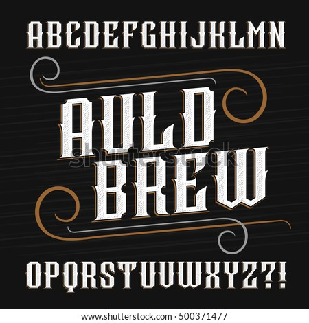 Vintage alphabet font. Ornate letters for labels, headlines, posters etc. Stock vector typography.