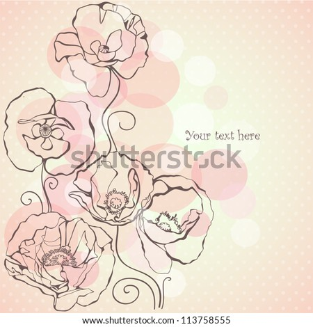 Vintage background with decorative  poppies flowers and place for your text. Vector illustration. Elegant design for invitation or greeting card.