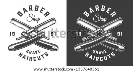 Vintage barbershop monochrome label with crossed barber razors on light and dark backgrounds isolated vector illustration