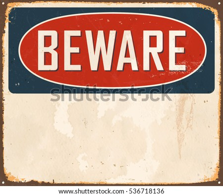 Vintage Beware metal sign with room for text or graphics. Vector EPS 10.