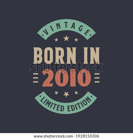 Vintage born in 2010, Born in 2010 retro vintage birthday design Stockfoto ©