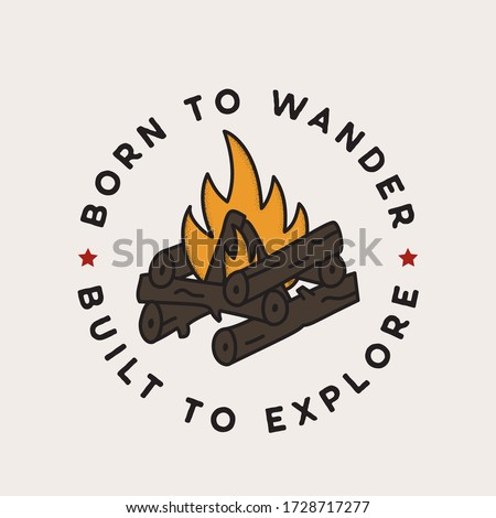 Vintage camping adventure badge illustration design. Outdoor logo with campfire and quote - Born to wander, built to explore. Retro travel emblem. Unusual hipster style patch. Stock vector