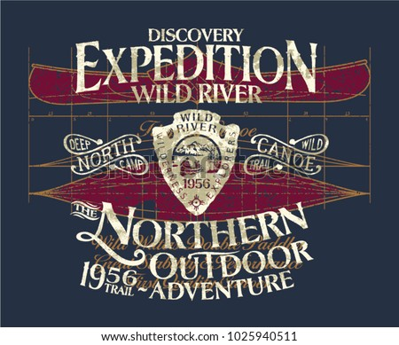 Vintage canoe wild river expedition adventure, vector print for boy t shirt grunge effect in separate layers