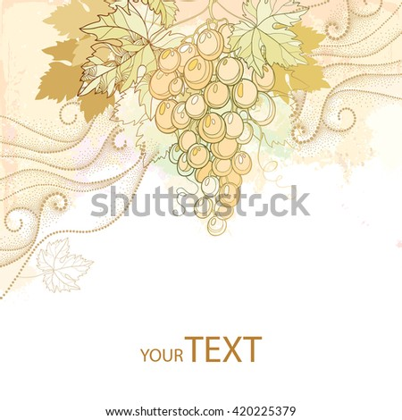 Vintage card with bunch of grape, grape leaves and dotted curls in beige on the textured background. Vector design elements for wine and winery. Fruit objects in contour style for summer background.