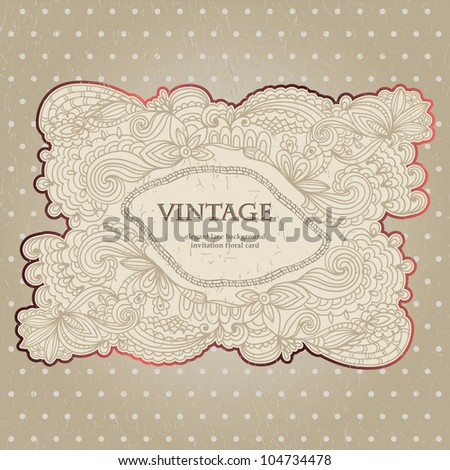 Vintage Card With Elegant Lace Floral Hand-drawn Frame - stock vector