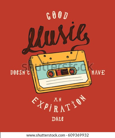 vintage cassette music poster print - good music does not have an expiration date