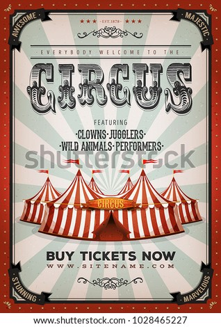 Vintage Circus Background/ Illustration of retro and vintage circus poster background, with marquee, big top, elegant titles and grunge texture for arts festival events and entertainment background