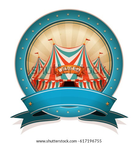 Vintage Circus Badge With Ribbon And Big Top/ Illustration of a retro and vintage circus poster badge, with marquee, red and blue big top, for arts festival events and entertainment background