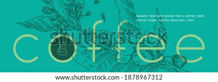 Vintage coffee shop banner template with vector coffee beans illustration in engraving style. Isolated coffee branch drawing with floral background. Panoramic coffee roaster banner. Organic caffeine.